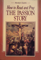 How to Read and Pray the Passion Story