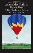 Around the World in Eighty Days and Five Weeks in a Balloon (wadsworth ed.)