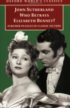 Who Betrays Elizabeth Bennet? Further puzzles in classic fiction (OUP)