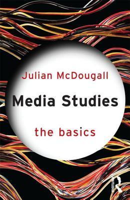 Media Studies: The Basics