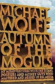 Autumn of the Moguls