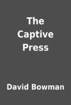 The captive press
