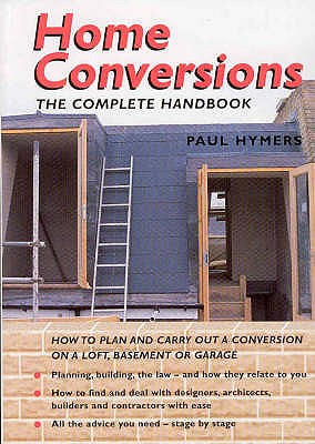Home Conversions: The Complete Handbook.
