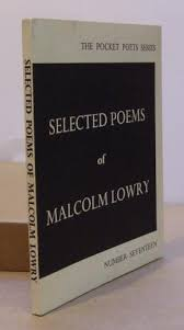 Selected Poems of Malcolm Lowry.