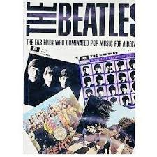 The Beatles: the Fab Four Who Dominated Pop Music for a Decade
