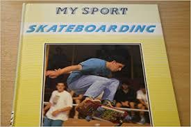 my sport : skateboarding