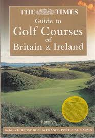 """the """"times"""" guide to golf courses of britain and ireland"""