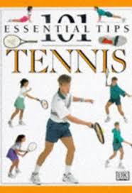 101 essential tips : tennis