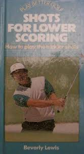 shots for lower scoring: how to play the trickier shots