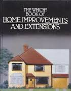 """Which?"" Book of Home Improvements and Extensions."