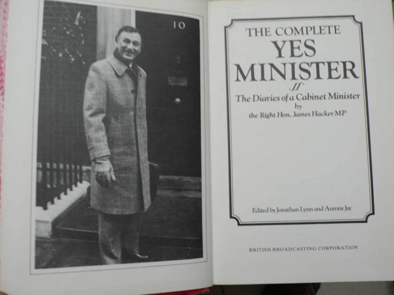 the complete yes minister: the diaries of a cabinet minister, by the right hon. james hacker mp