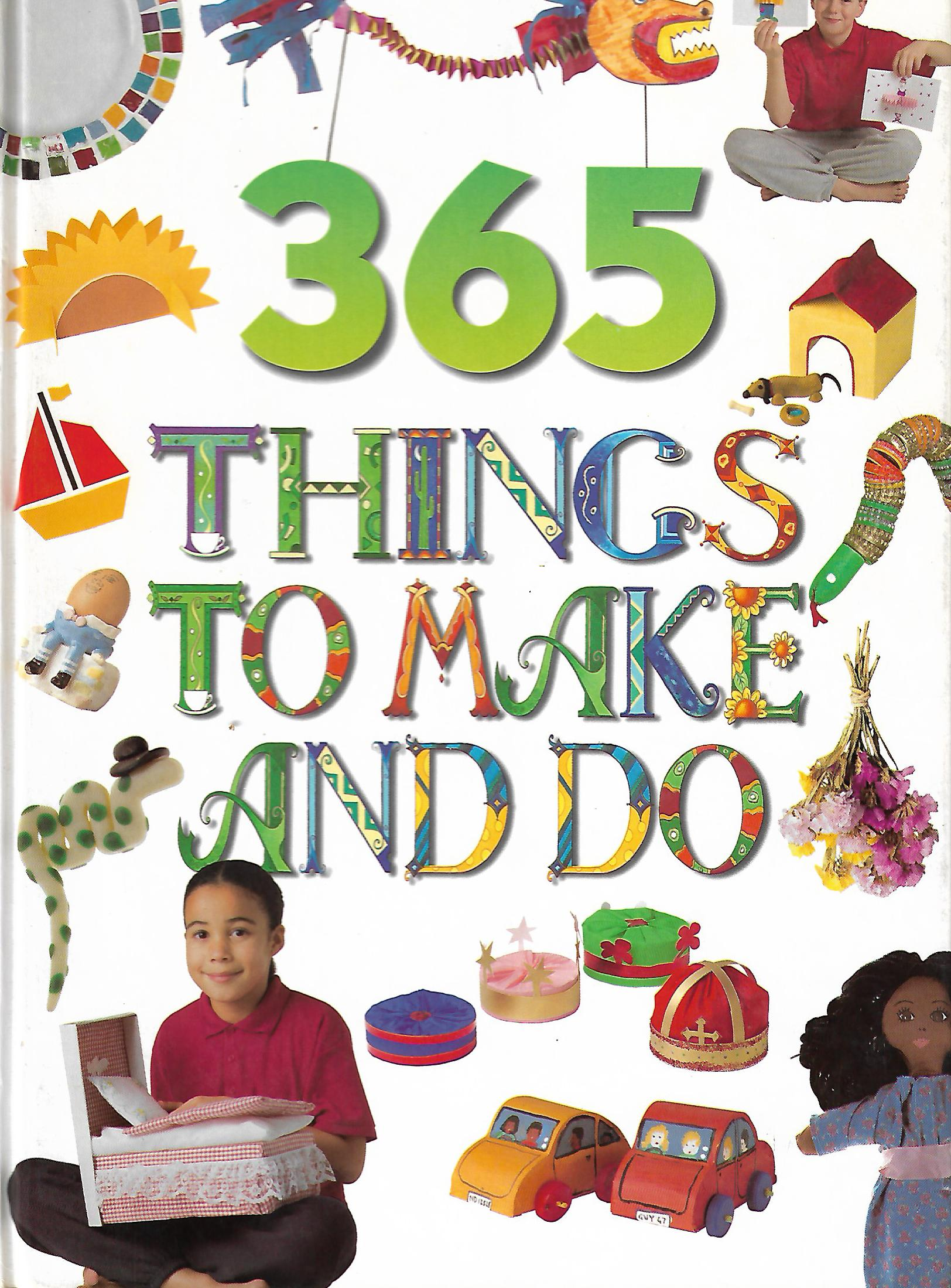 365 things to make and do right now! (kids make and do)