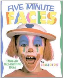 five minute faces: fantastic face-painting ideas