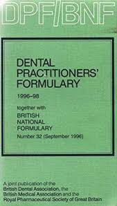 Dental Practitioners' Formulary 1996-1998 and BNF 32