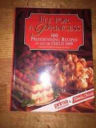 Fit for a Princess: 100 Prize Winning Recipes in Aid of Child 2000