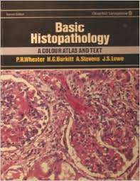 Basic Histopathology: A Colour Atlas and Text (2nd edition)