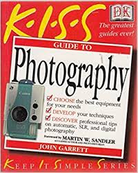 The KISS Guide to Photography (2nd Edition )