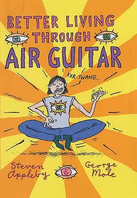 Better Living Through Air Guitar