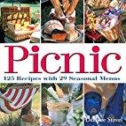 Picnic : 125 Recipes with 29 Seasonal Menus