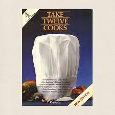 Take twelve cooks.