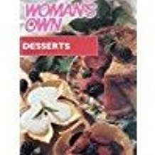 """""""Woman's Own"""" : Desserts"""