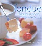 Fondue : Fabulous Food, Easy Entertaining