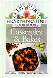 Sainsbury's Healthy Eating Cookbooks : Casseroles