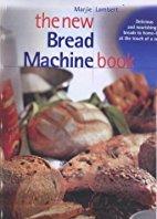 The New Bread Machine Book