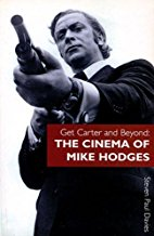 Get Carter and Beyond. The cinema of Mike Hodges