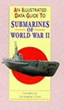 An Illustrated Data Guide to Submarines of World War II