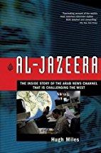 Al-Jazeera: How Arab TV News Challenged The World