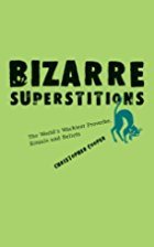 Bizarre Superstitions