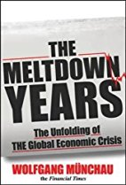 The Meltdown Years: The Unfolding of the Global