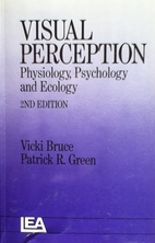 Visual Perception. Physiology, Psychology and