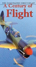 The Illustrated Directory of a Century of Flight