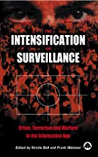 The Intensification of surveillance. Crime, Terrorism and Warfare in the Information Age