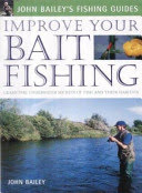 Improve Your Bait Fishing
