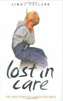 lost in care : the true story of a forgotten child