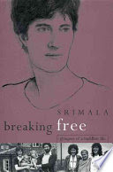breaking free : glimpses of a buddhist life