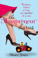 the mumpreneur diaries : business, babies or bust - one mother of a year