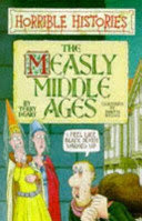 horrible histories : the measly middle ages