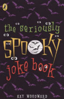 the seriously spooky joke book