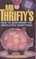mr thrifty's how to save money on absolutely everything