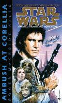 star wars : ambush at corellia (the corellian trilogy)
