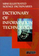 dictionary of information technology ( mini illustrated science distionaries )