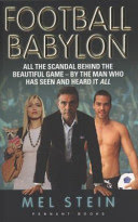 football babylon: all the scandal behind the beautiful, by the man who has seen and heard it all