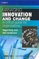 managing innovation and change. a critical guide for organizations