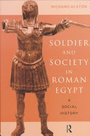 soldier and society in roman egypt. a social history