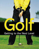 golf: getting to the next level