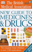 the british medical association new guide to medicines & drugs